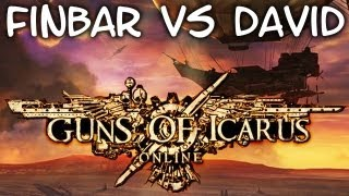 Guns of Icarus Online - Finbar vs David!