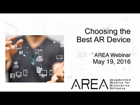 AREA Webinar: Choosing the Best Device for Enterprise Augmented Reality