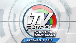 TV Patrol Northern Mindanao - December 3, 2014