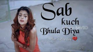 Sab kuch bhula diya very sad video song | Female Version | Music Doze |