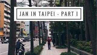 #JKHXTRAVELS   Jan in Taipei Part I