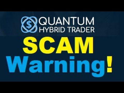 Quantum Hybrid Trader Review - BUSTED SCAM (Important Warning!)