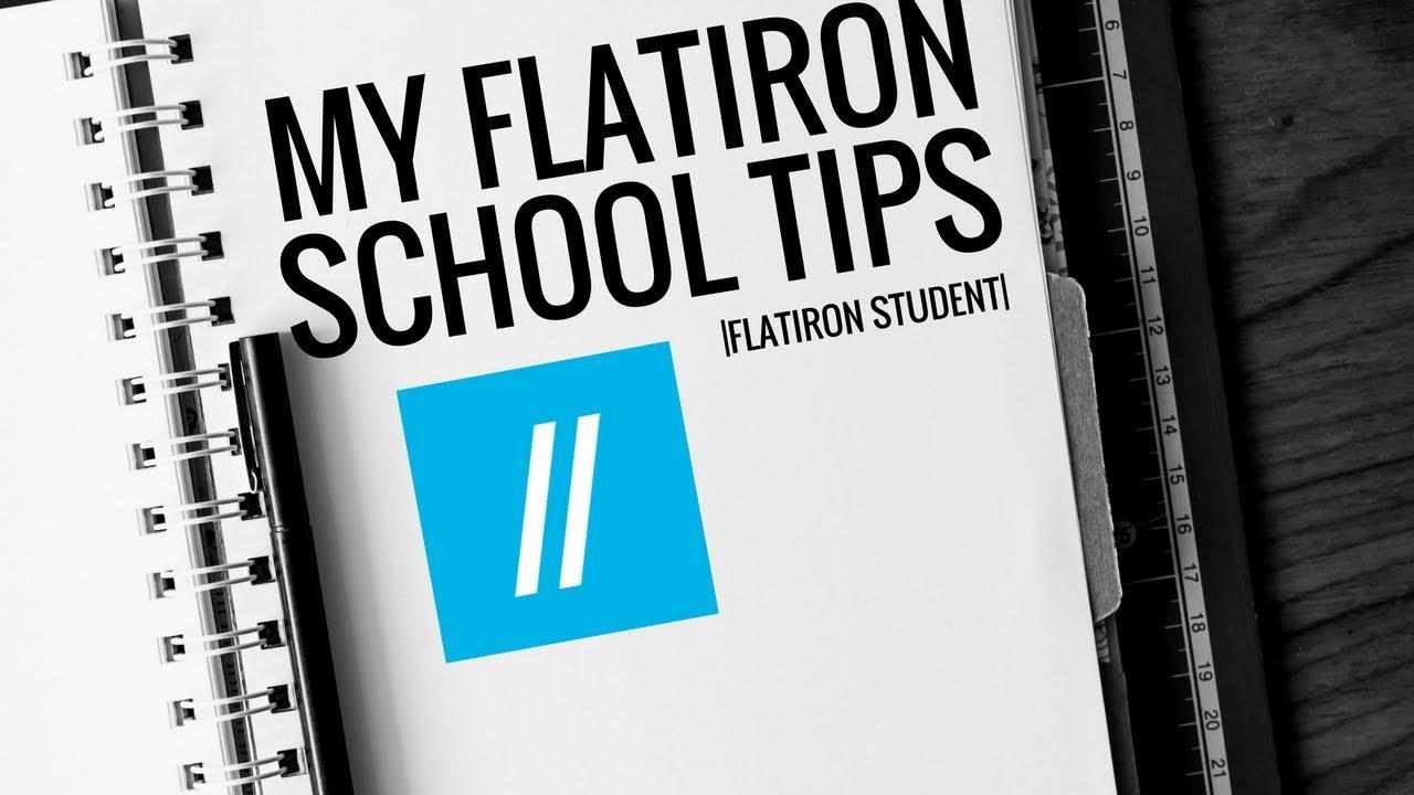 My Flatiron School Tips || Flatiron Alumni