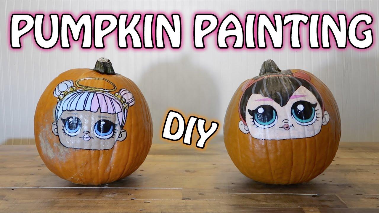 Diy L O L Surprise Halloween Pumpkin Painting Sugar Spice Youtube