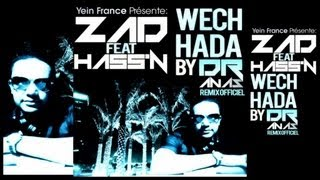 "ZAD Feat Hass'n - Wech Hada Remix By Dr Anas ""Officiel Remix"""