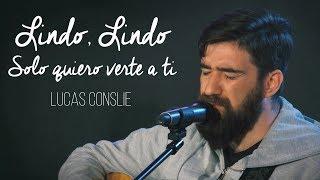 LUCAS CONSLIE - LINDO LINDO/SOLO QUIERO VERTE A TI #MARCOSBRUNET #ADORACION #ALABANZA thumbnail