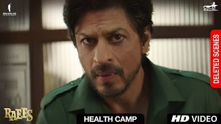 Raees | Health Camp | Deleted Scene | Shah Rukh Khan, Mahira Khan, Nawazuddin Sidiqqui