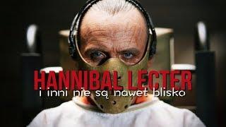 Hannibal Lecter i inni nie są nawet blisko