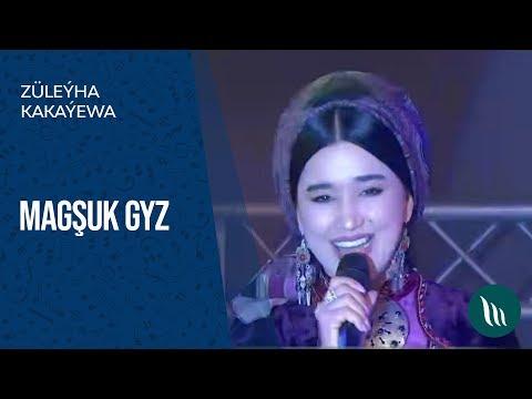 Züleýha Kakaýewa - Magşuk gyz | 2018