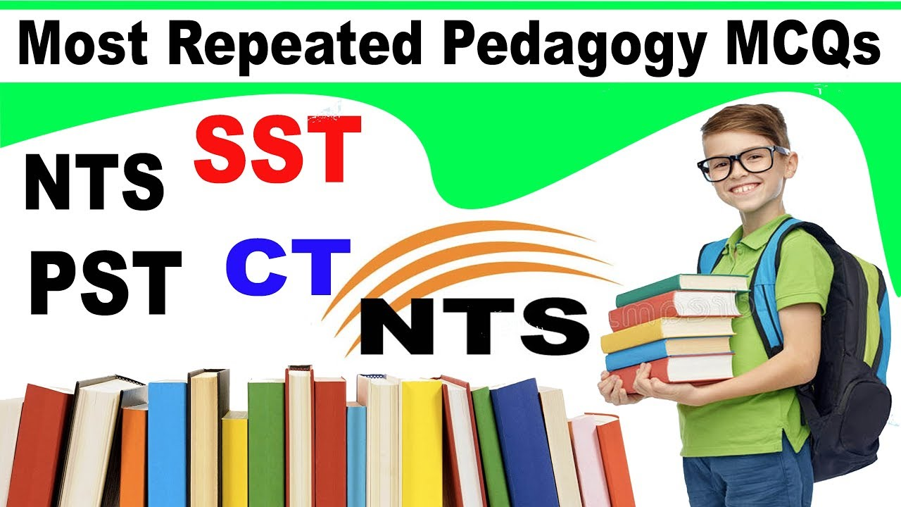 2018 Pedagogy MCQsfor Preparation of Educators NTS CT PST SST Teachers