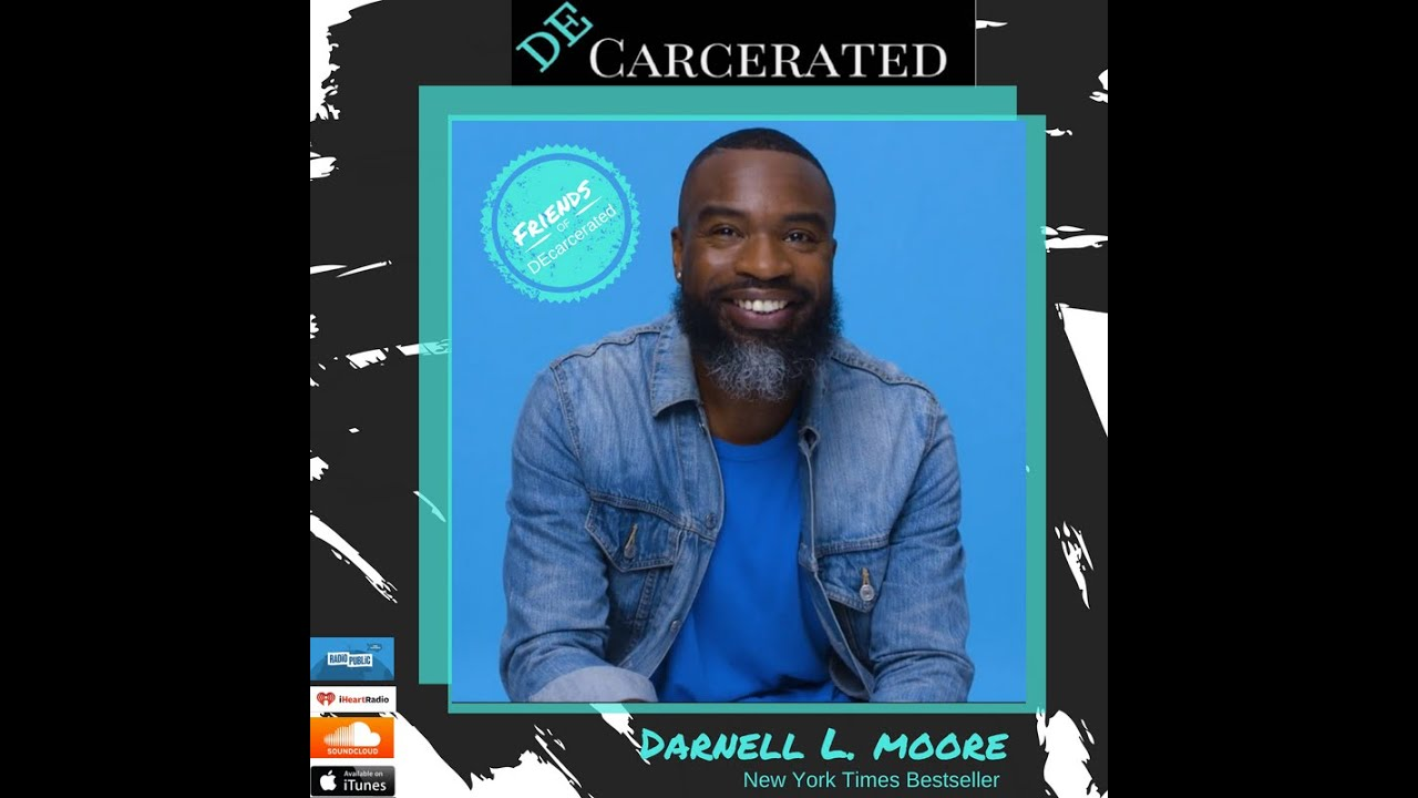 Decarcerated Podcast presents Decarcerated Friends, featuring author and  activist, Darnell L Moore