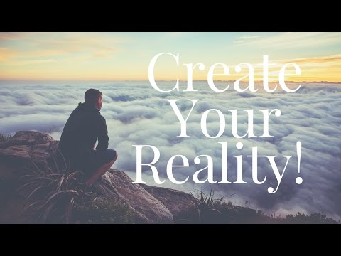 You Are Always Creating Your Reality! ( Law Of Attraction)