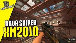 NOVA SNIPER XM2010!! - Point Blank