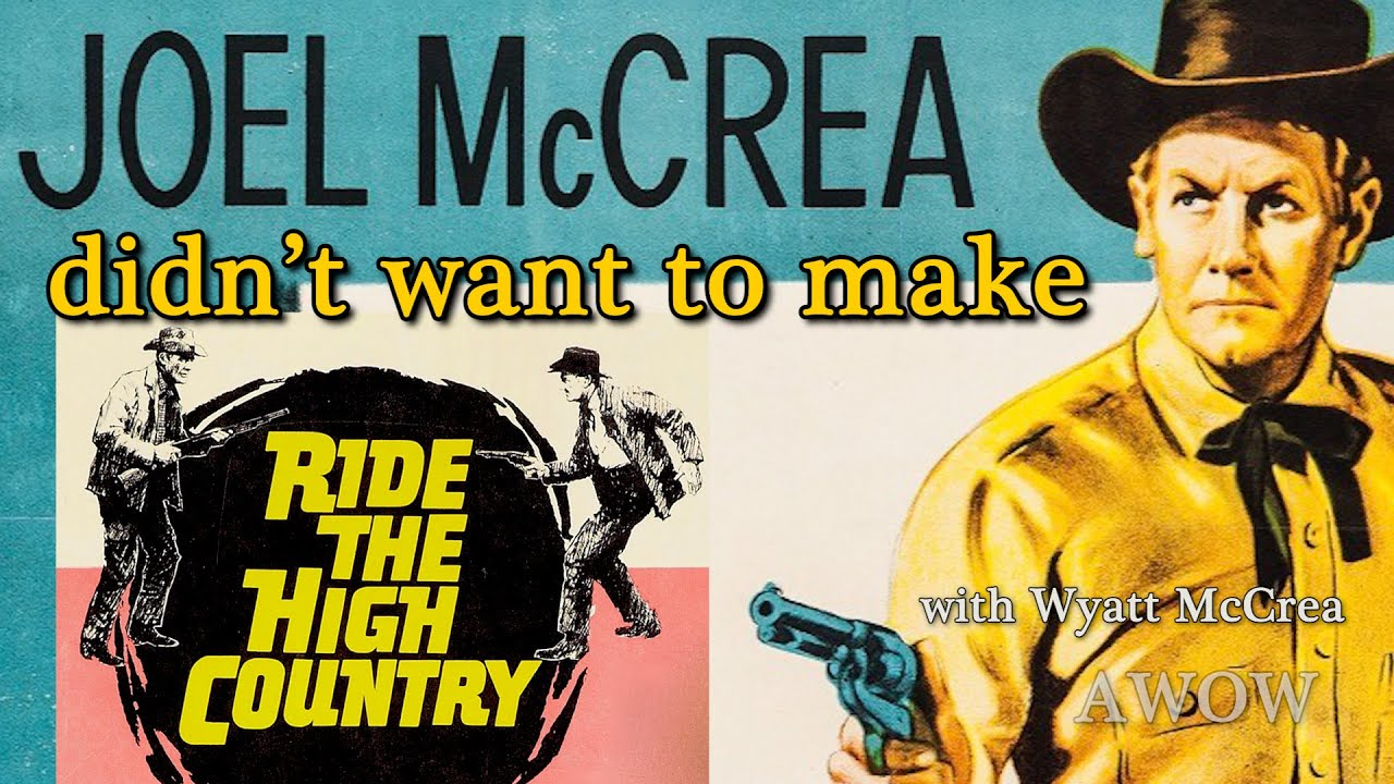 Download Why didn't Joel McCrea want to make RIDE THE HIGH COUNTRY? Wyatt McCrea reveals the answer! AWOW