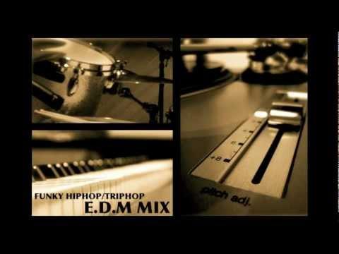 Funky HipHop/TripHop mix by E.D.M