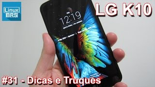 🔘 LG K10 - Dicas e Truques