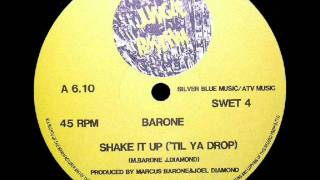 Barone Shake it up (till ya drop)