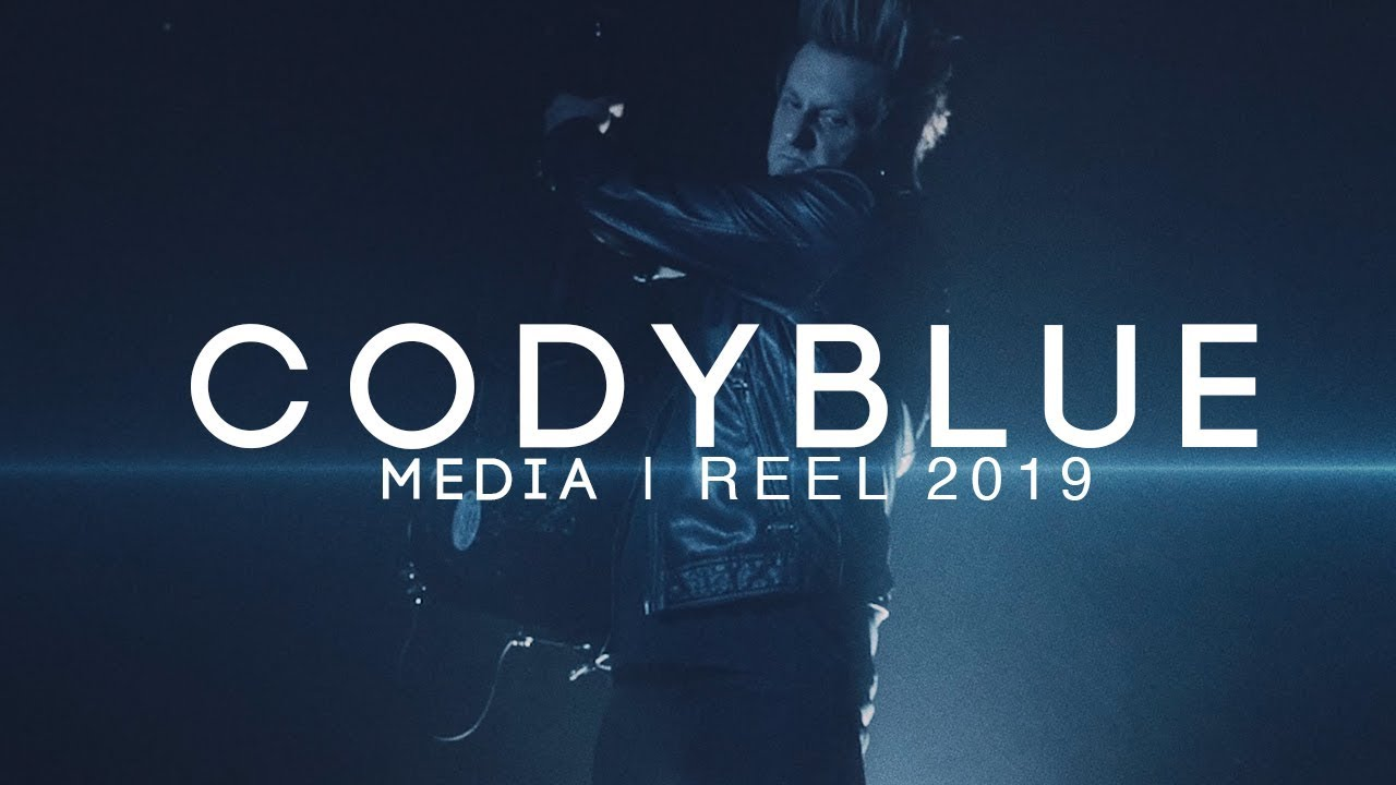 Cody Blue Media Reel 2019
