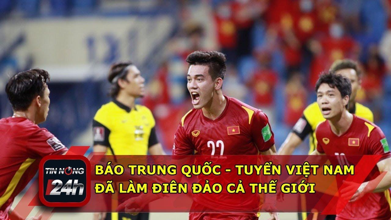 """Báo Trung Quốc: """"Tuyển Việt Nam đã làm điên đảo cả thế giới"""""""