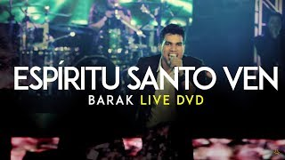 Download Barak Ven Espíritu Santo Live DVD Generación Sedienta MP3 song and Music Video