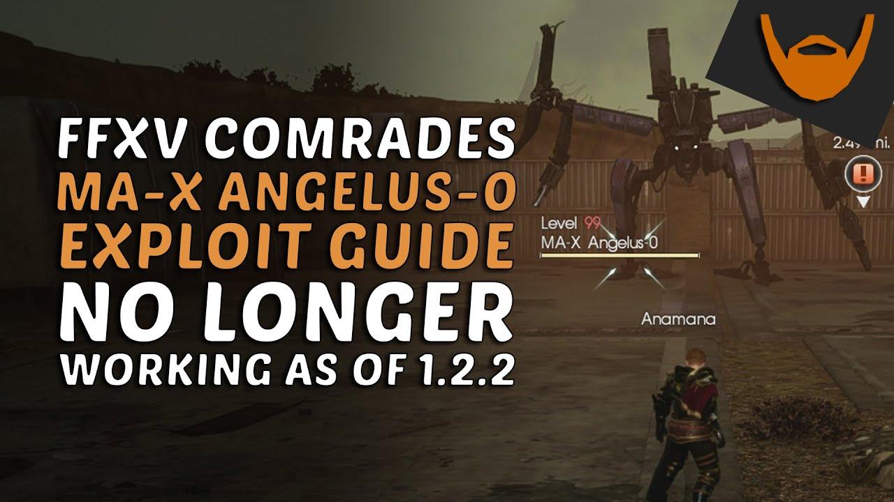 FFXV Comrades - MA-X Angelus-0 Exploit / Fixed in Ver 1 2 2 by Anamana!