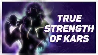 The True Strength Of Ultimate Kars