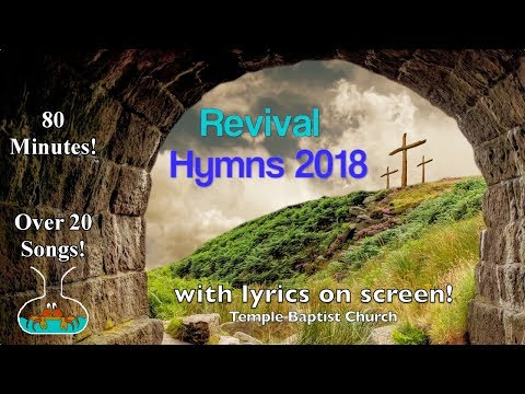 Revival Hymns and Worship 2018 from the Temple Baptist Church
