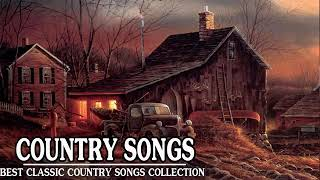 Top 20 Classic Country Songs Of All Time - Best Golden Old Country Songs Of 60s 70s 80s 90s