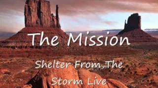 The Mission,Shelter From The Storm, Live