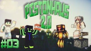 [Pistonhaus 2.0] | Tutorial zur 2x2 Pistondoor | #03