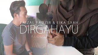 Faizal Tahir & Siti Nurhaliza - DIRGAHAYU (Cover by Faizal Fadzir & Eika Syah) OST Lara Aishah