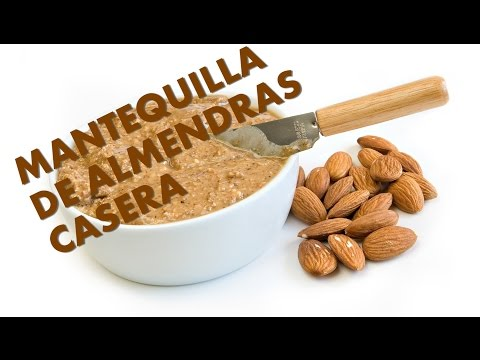 Como hacer mantequilla de almendra en casa y sus beneficios / Homemade almond butter