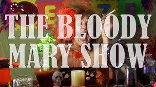 How I Seize It #102: THE BLOODY MARY SHOW