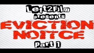 EVICTION NOTICE: Part 1 | by Left2Film