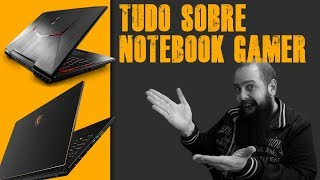 Notebook Gamer - Tudo que Você Precisa Saber Antes de Comprar