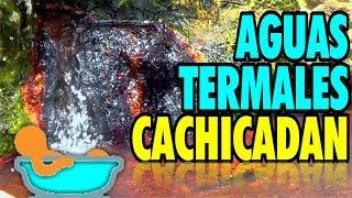 AGUAS TERMALES CACHICADAN - Santiago de Chuco - La Libertad - …