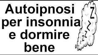 AUTOIPNOSI PER INSONNIA E DORMIRE BENE |Lorenzo Grandi.