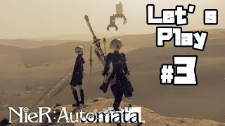 Let's Play NieR: Automata - Desert Zone | Gameplay  PART 3