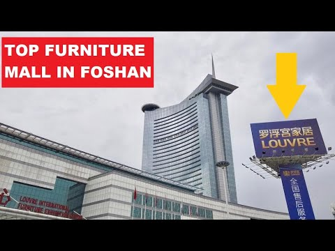 Top Furniture Mall In Foshan, China. Louvre Furniture Mall👍