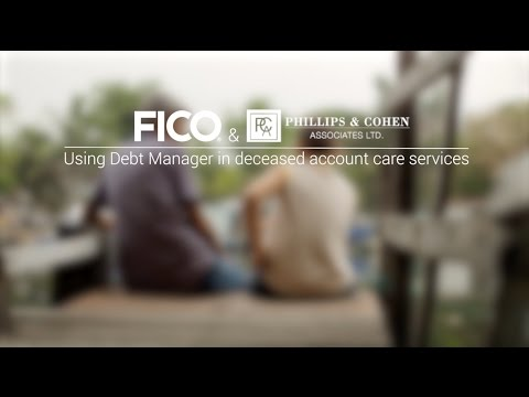 FICO + Phillips & Cohen | Using Debt Manager in Deceased Account Care Services