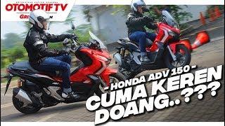 Nyobain Honda ADV 150, Suspensi Lebih Nyaman Dari PCX..??? l First Ride Review l GridOto