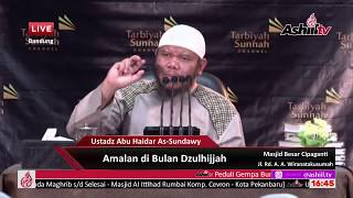 Amalan di Bulan Dzulhijjah - Ustadz Abu Haidar As-Sundawy