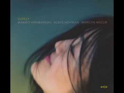 Makiko Hirabayashi Trio - Surely