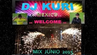 MIXED by ..DJ KURI.. MEXICO ...JUNIO 2015