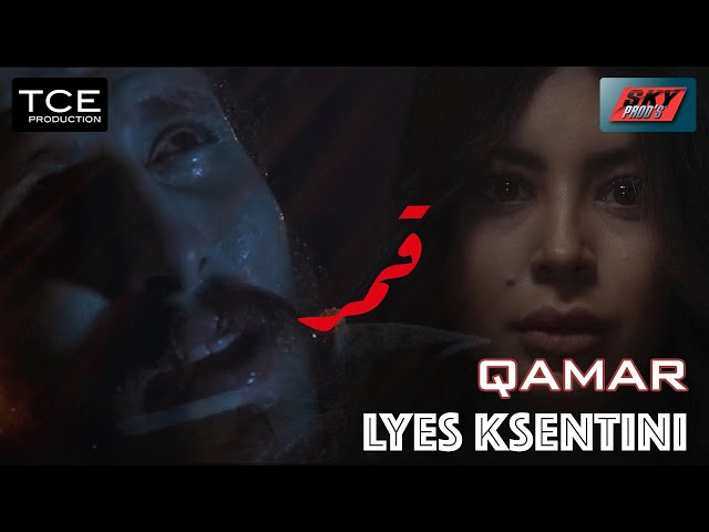 Lyes Ksentini - Qamar Official Video Clip قمر
