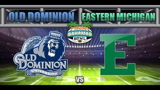 eastern michigan vs old dominion popeyes bahamas bowl preview