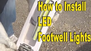 How to Install led Footwell Lights...... Super Easy Mod
