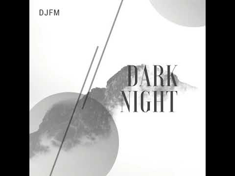 DJFM - Dark Night