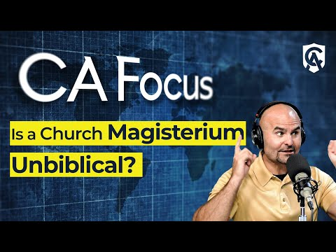Catholic Answers Focus: Is a Church Magisterium Unbiblical?