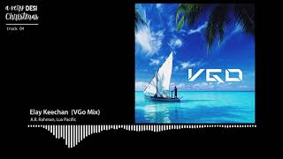 Cover images Elay Keechan (VGo Mix Ft. A.R. Rahman, Lux Pacific)